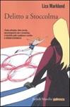 Delitto a Stoccolma. Le inchieste di Annika Bengtzon. Vol. 4: