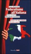 Federalismo all'italiana Libro di  Luca Antonini