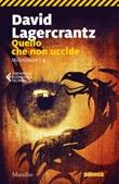 Quello che non uccide. Millennium Ebook di  David Lagercrantz