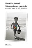 Volevo solo una girandola. Racconti brevi di vita pubblica Ebook di  Maurizio Sacconi