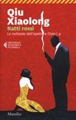 Ratti rossi. Le inchieste dell'ispettore Chen. Vol. 4: Libro di  Xiaolong Qiu