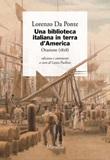 Una biblioteca italiana in terra d'America. Orazione (1828) Libro di  Lorenzo Da Ponte