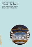 Comici & poeti. Attori e autori nel teatro italiano del Settecento Libro di  Anna Scannapieco
