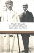 In questa Italia che non capisco Libro di  Mark Twain