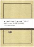 Il mio amico Mark Twain Libro di  William Dean Howells