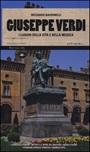 Giuseppe Verdi. I luoghi della vita e della musica. Ediz. illustrata