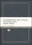 Autobiografia del cavallo di Buffalo Bill Libro di  Mark Twain