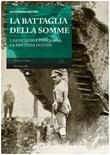 La battaglia della Somme. L'artiglieria conquista, la fanteria occupa Ebook di  Alessandro Gualtieri