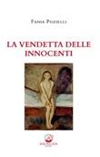 La vendetta delle innocenti Ebook di  Fania Pozielli