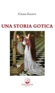 Una storia gotica Ebook di  Chiara Galiffa, Chiara Galiffa