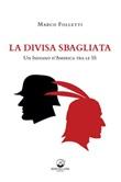 La divisa sbagliata. Un indiano d'America tra le SS Ebook di  Marco Folletti, Marco Folletti