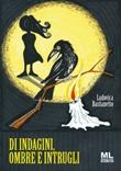 Di indagini, ombre e intrugli Ebook di  Ludovica Bastianetto