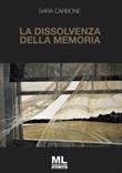 La dissolvenza della memoria. Ediz. speciale. Con audiolibro Ebook di  Sara Carbone