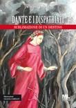 Dante e i dispatriati. Sublimazione di un destino. Ediz. illustrata Libro di  Romano Toppan