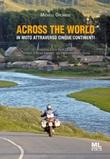 Across the world. In moto attraverso cinque continenti. Ediz. speciale. Con Audiolibro Libro di  Michele Orlando