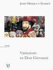 Variazioni su Don Giovanni. Libro di  José Ortega y Gasset