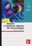 Disturbi e traiettorie atipiche del neurosviluppo. Diagnosi e intervento Libro di