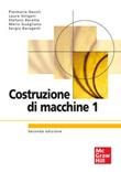 Costruzioni di macchine 1 Ebook di  Piermaria Davoli, Laura Vergani, Stefano Beretta, Mario Guagliano, Sergio Baragetti