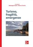 Turismo, fragilità, emergenze Libro di  Roberto Peretta
