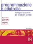 Programmazione e controllo. Managerial accounting per le decisioni aziendali Ebook di  Ray H. Garrison, Eric W. Noreen, Peter C. Brewer, Marco Agliati, Lino Cinquini