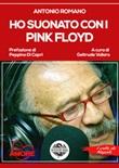 Ho suonato con i Pink Floyd Libro di  Antonio Romano