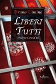 Liberi tutti. Diario Covid-19 Ebook di  Bruno Cimino
