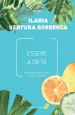 Essere a dieta. Regimi alimentari e stili di vita Ebook di  Ilaria Ventura Bordenca