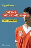 Calcio e cultura dello stupro. Il caso Ched Evans Ebook di  Pippo Russo