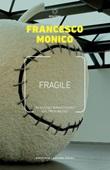 Fragile. Un nuovo immaginario del progresso Ebook di  Francesco Monico