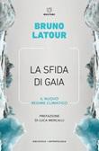 La sfida di Gaia. Il nuovo regime climatico Ebook di  Bruno Latour