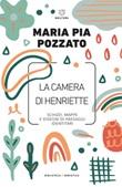 La camera di Henriette. Schizzi, mappe e disegni di paesaggi identitari Ebook di Pozzato Maria Pia