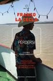 Perdersi. L'uomo senza ambiente. Nuova ediz. Ebook di  Franco La Cecla