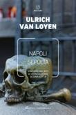 Napoli sepolta. Viaggio nei riti di fondazione di una città Ebook di  Ulrich Van Loyen