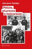 Polizie, sicurezza e insicurezze Ebook di  Salvatore Palidda