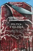 Politica e violenza. Teorie e pratiche del conflitto sociale Ebook di