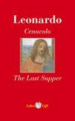 Leonardo. Cenacolo-The Last Supper. Ediz. italiana e inglese Libro di