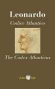Leonardo. Codice atlantico-The Codex Atlanticus. Ediz. italiana e inglese Libro di