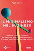 Il minimalismo nel business Ebook di  Paul Jarvis, Paul Jarvis