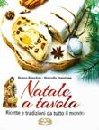 Natale a tavola. Ricette e tradizioni da tutto il mondo. Ediz. a caratteri grandi Libro di  Bianca Bianchini, Marcello Stanzione