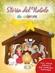 Storia del Natale da colorare. Con adesivi. Ediz. a colori Libro di