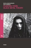 Floating tomb: black metal theory Libro di  Edia Connole, Nicola Masciandaro