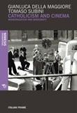 Catholicism and cinema. Modernization and modernity Ebook di  Gianluca Della Maggiore, Tomaso Subini