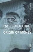 Unusual psychoanalytical notes on the origin of money Libro di  Fabio Benini