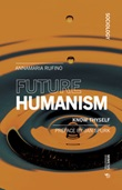 Future humanism. Know thyself Libro di  Annamaria Rufino