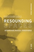 Resounding spaces. Approaching musical atmospheres Libro di  Federica Scassillo