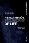Nishida Kitaro's philosophy of life. Thought that resonates with Bergson and Deleuze Ebook di  Tatsuya Higaki