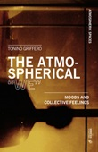 The atmospherical «we». Mood and collective feelings Libro di  Tonino Griffero