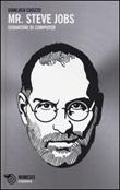 Mr. Steve Jobs. Sognatore di computer Libro di  Gianluca Cuozzo