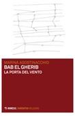 Bab El Gherib. La porta del vento Libro di  Marina Agostinacchio