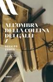 All'ombra della Collina dei Galli Ebook di  Osvalds Zebris